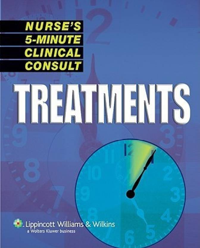 Nurse S 5 Minute Clinical Consult Treatments Lww Nurse S 5 Minute
