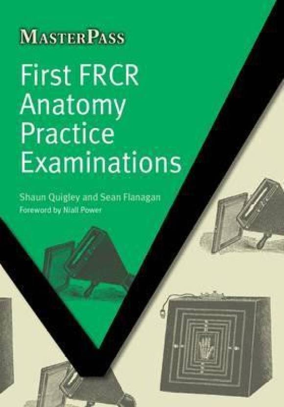 First Frcr Anatomy Practice Examinations Masterpass Buy First