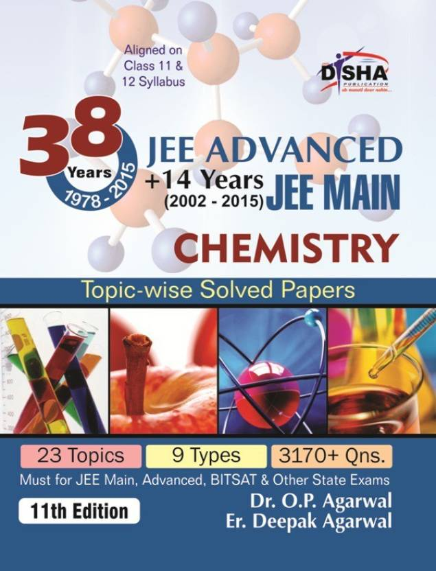 JEE Advanced + 14 yrs JEE Main Topic-wise Solved Paper CHEMISTRY 11th Edition 11 Edition
