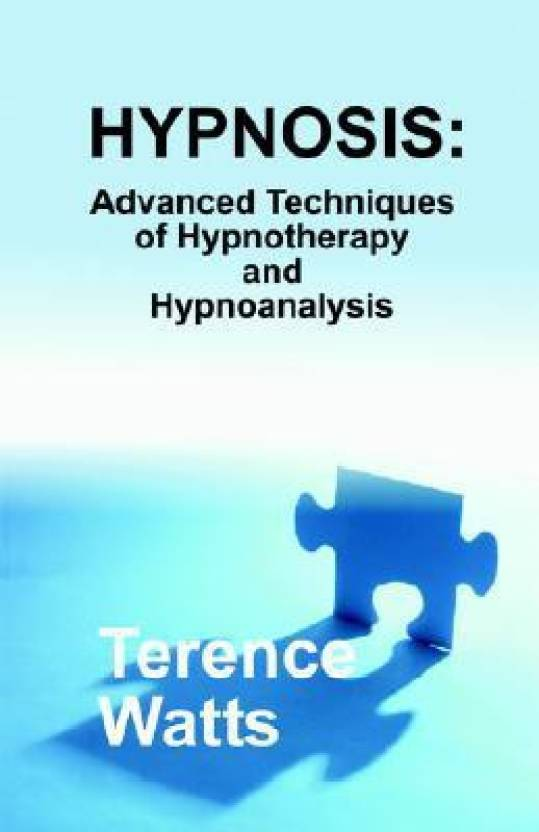 Hypnosis: Advanced Techniques of Hypnotherapy and