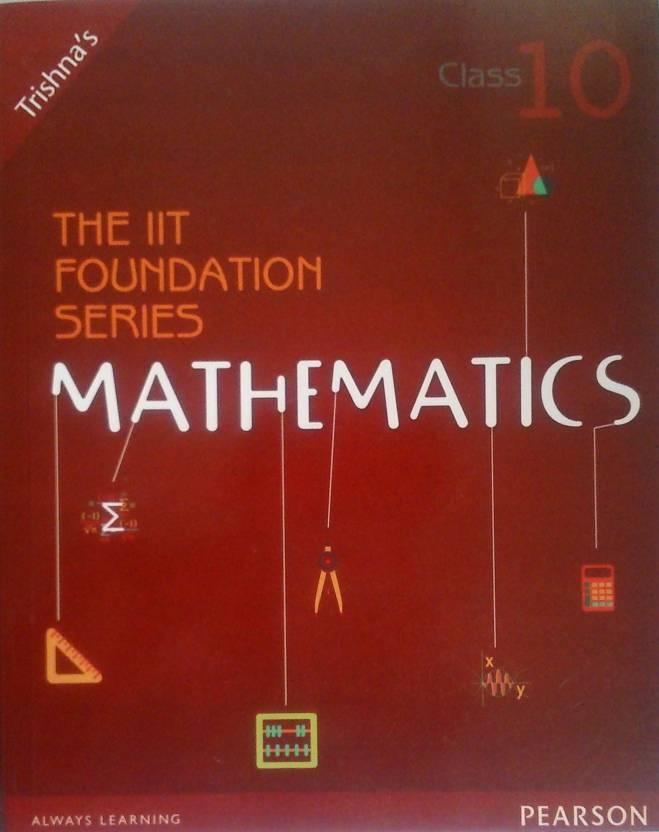 The IIT Foundation Series Mathematics Class 10 2015 Edition