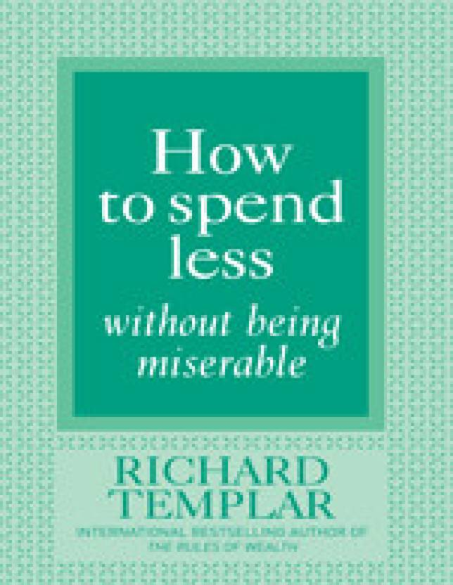 How to Spend Less Without Being Miserable price comparison at Flipkart, Amazon, Crossword, Uread, Bookadda, Landmark, Homeshop18