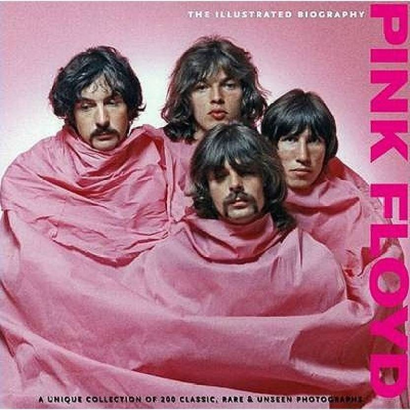 Pink Floyd: Illustrated Biography (Classic Rare & Unseen