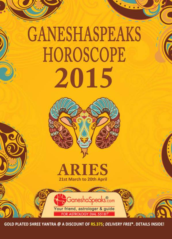 Ganeshaspeaks Horoscope 2015 - Aries : 21st March to 20th