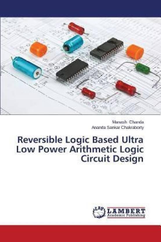 Reversible Logic Based Ultra Low Power Arithmetic Logic Circuit ...