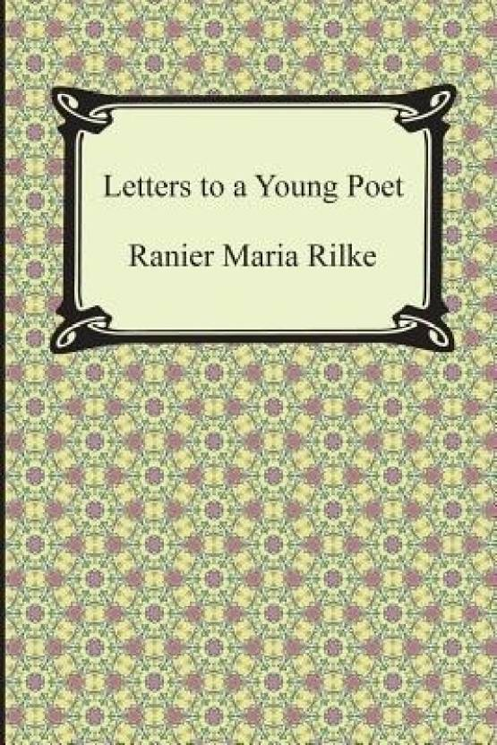 Letters to a Young Poet (English, Paperback, Reginald Snell, Ranier Maria Rilke)