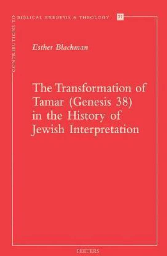 Genesis 38 8 >> The Transformation Of Tamar Genesis 38 In The History Of
