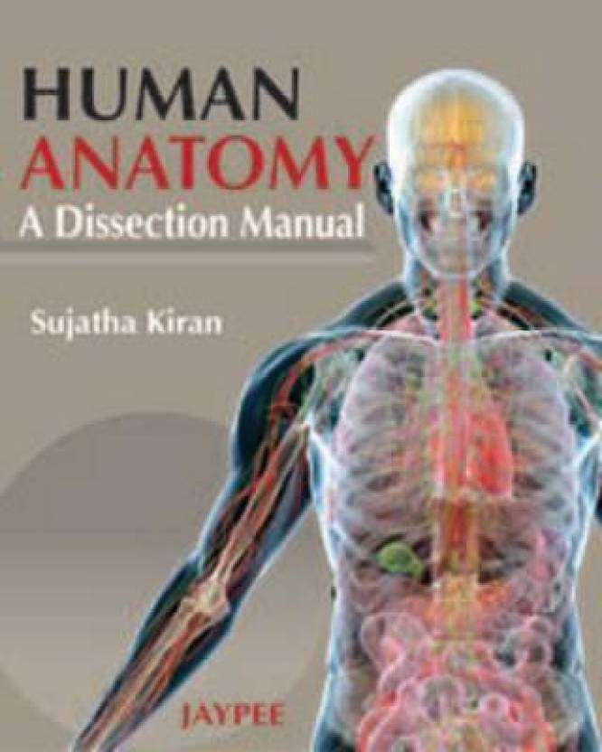 Human Anatomy A Dissection Manual 1st Edition Buy Human Anatomy