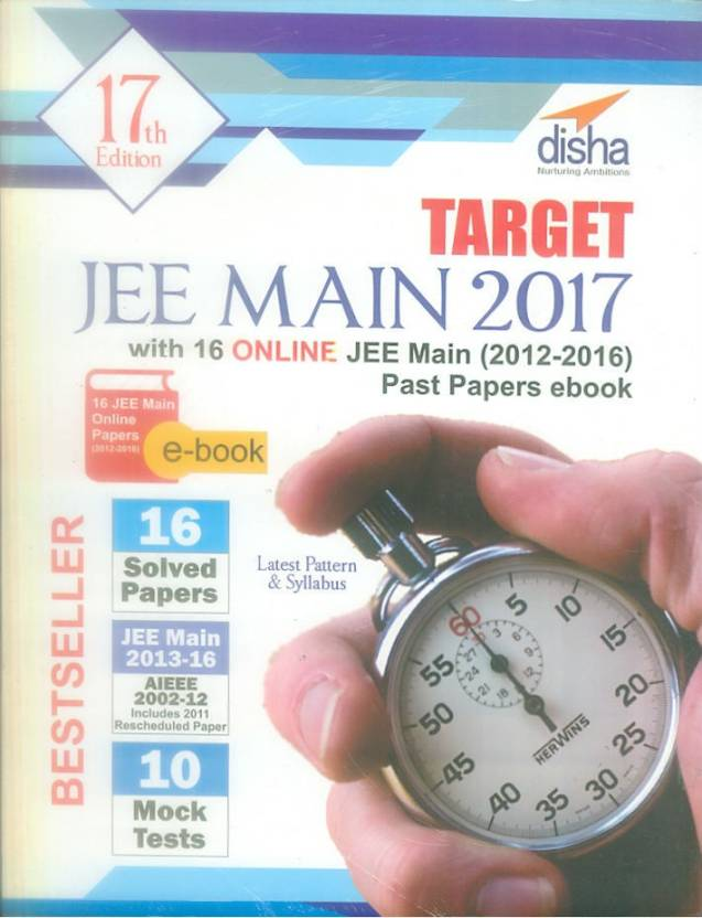 Title-TARGET JEE Main 2017 (16 Solved Papers 2002-2016 + 10 Mock Tests) with 16 Online JEE Main Past Papers ebook 17th Edition )