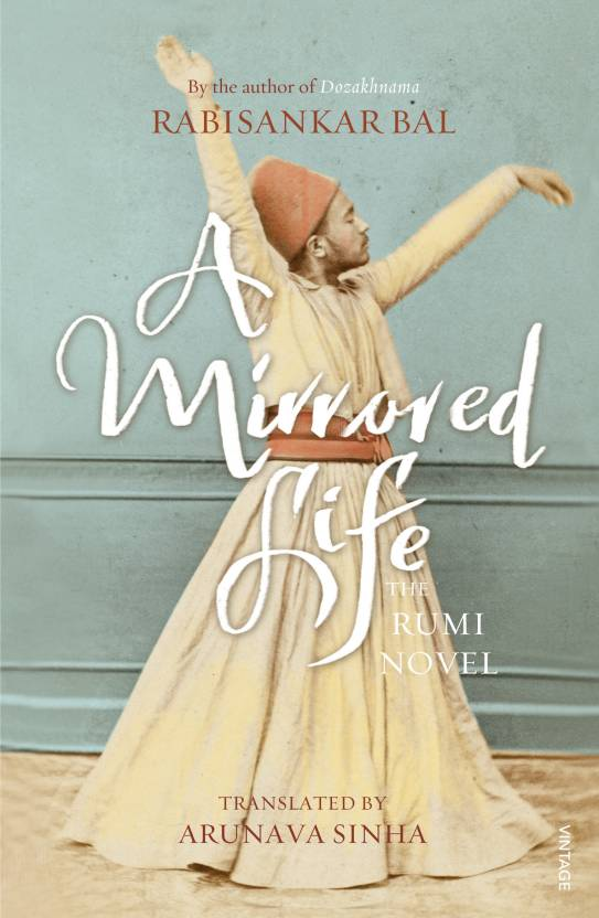 A Mirrored Life : The Rumi Novel