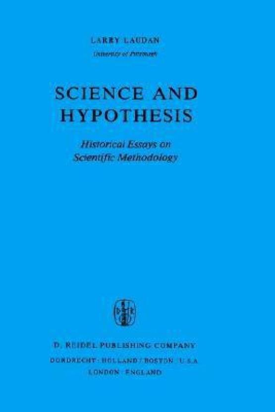 science and hypothesis historical essays on scientific methodology  science and hypothesis historical essays on scientific methodology the  western ontario series in philosophy of science english hc runder rcken
