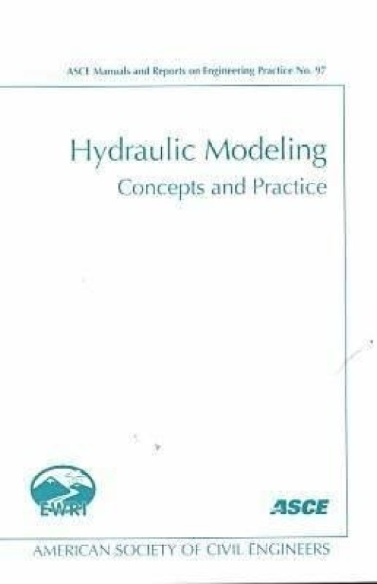 hydraulic modeling concepts and practice asce manual and reports rh flipkart com ASCE Manual of Practice ASCE Manual Civil Engineer