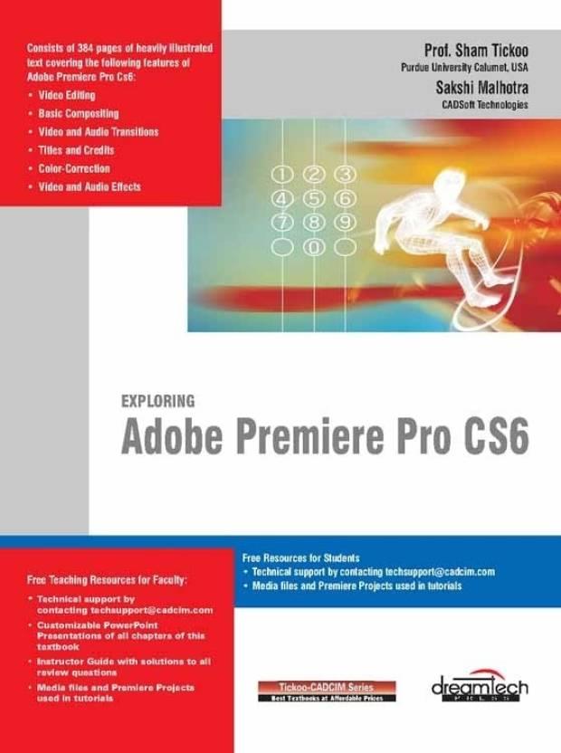 Exploring Adobe Premiere Pro CS6: Buy Exploring Adobe Premiere Pro