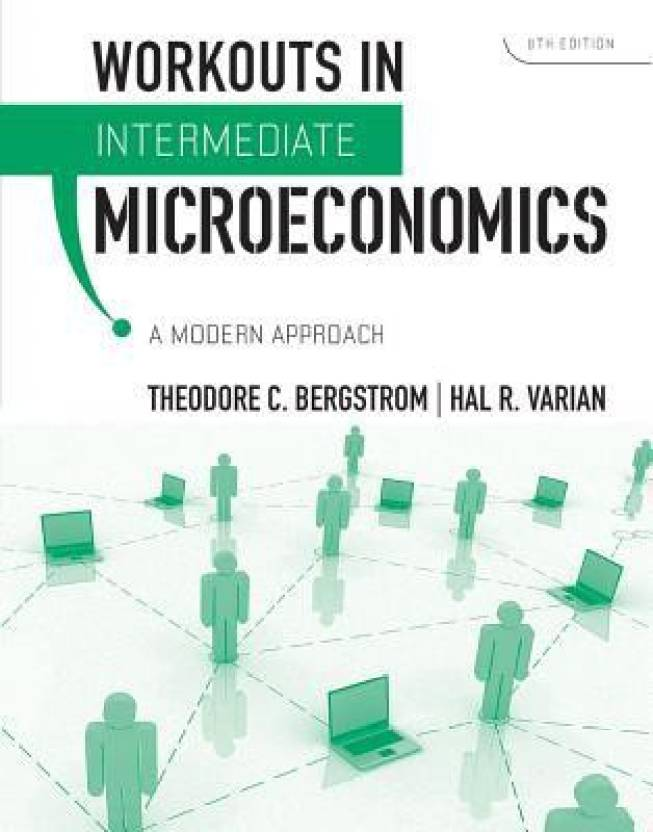 Workouts in Intermediate Microeconomics 8th Revised edition Edition