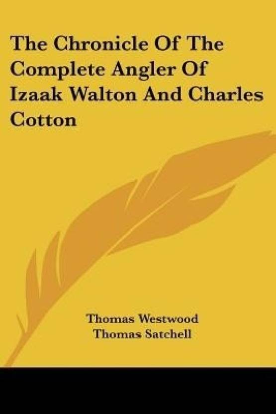 The Chronicle Of The Complete Angler Of Izaak Walton And Charles