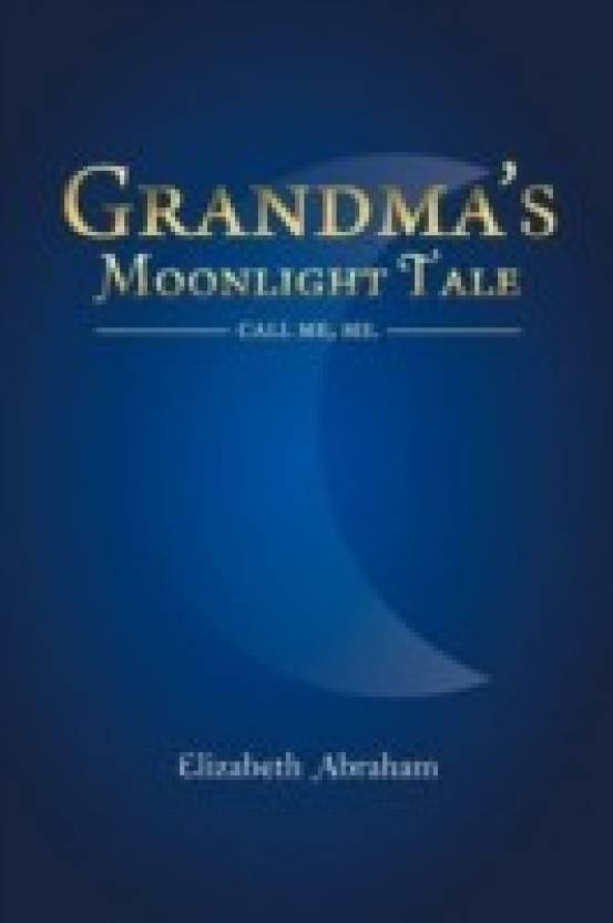 Grandma's Moonlight Tale: Call ME, ME : Buy Grandma's
