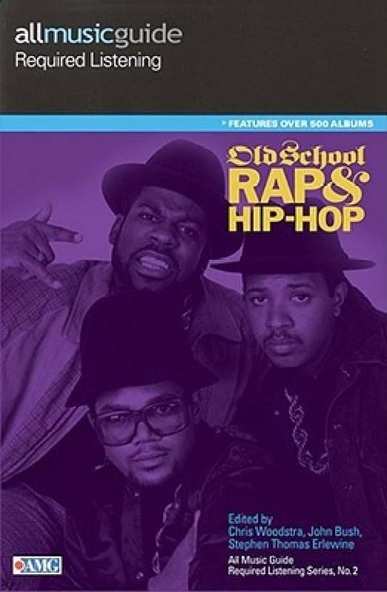 All Music Guide Required Listening: Old School Rap and Hip