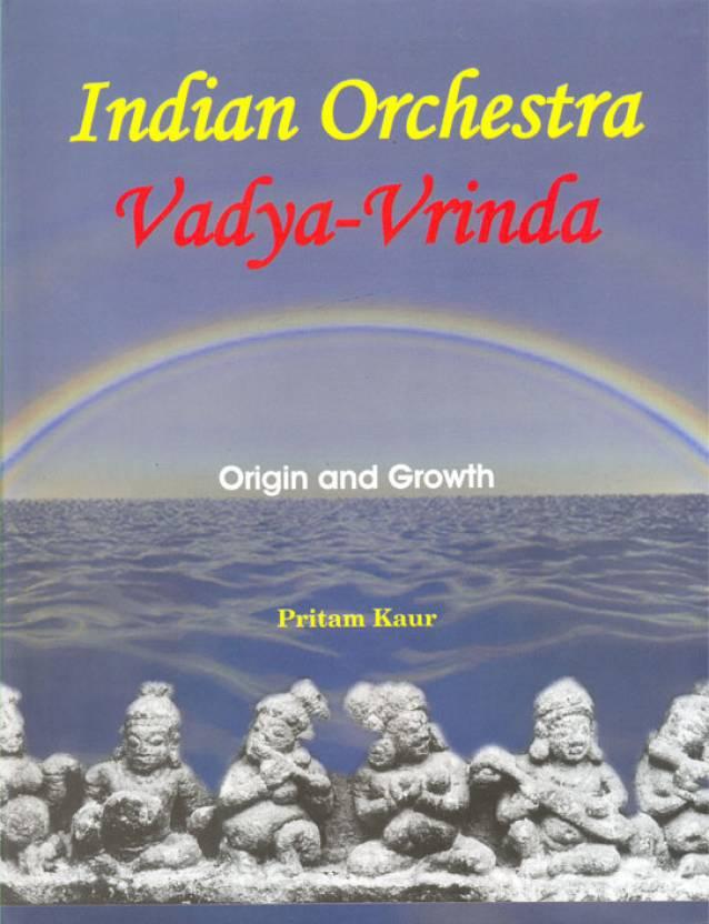 Indian Orchestra: Vadya-Vrinda Origin and Growth 01 Edition