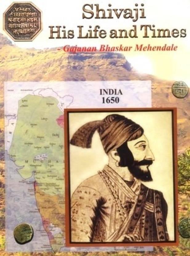 Shivaji His Life and Tmes (India 1650 )