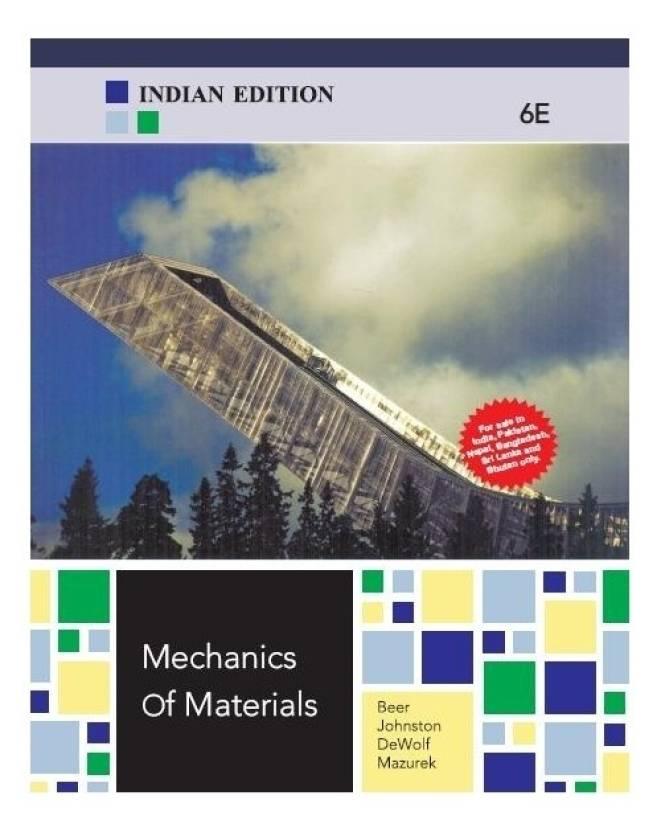 Mechanics of materials 6th edition textbook solutions | chegg. Com.