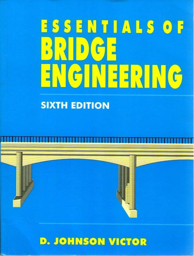 Essentials of bridge engineering 6ed 6th edition buy essentials essentials of bridge engineering 6ed 6th edition fandeluxe Images