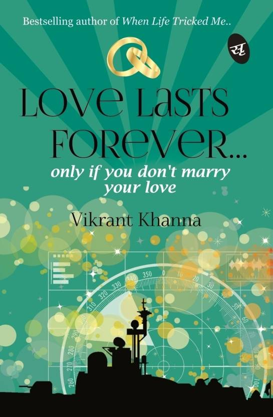 Love Lasts Forever... : Only if You don't Marry Your Love