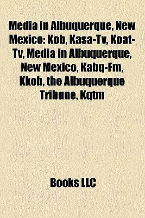 Media in Albuquerque, New Mexico: Kob, Kasa-TV, Koat-TV, Kabq-FM