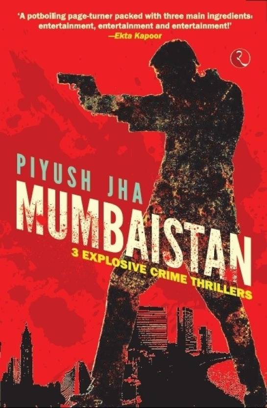 Mumbaistan: 3 Explosive Crime Thrillers