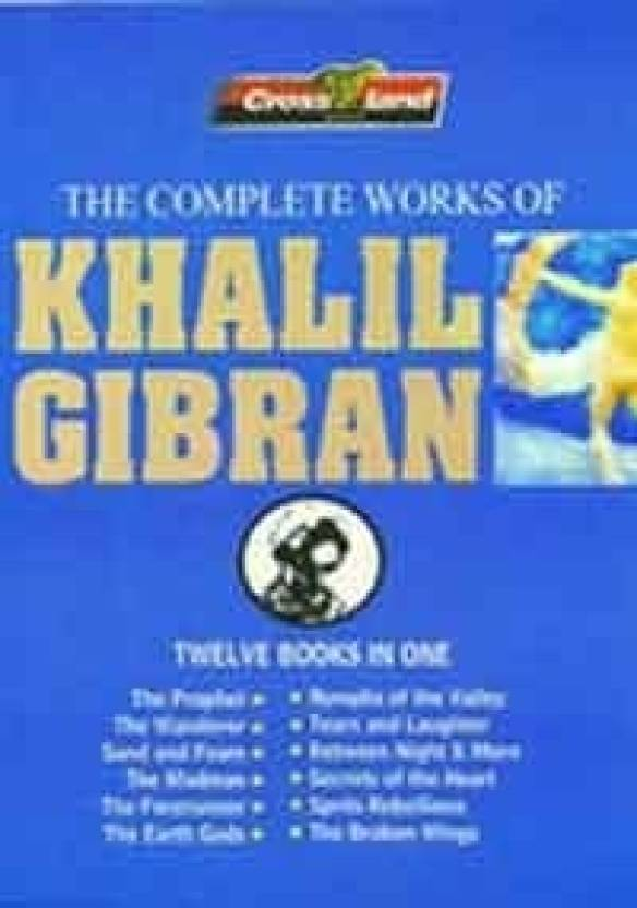 The Complete Works Of Khalil Gibran