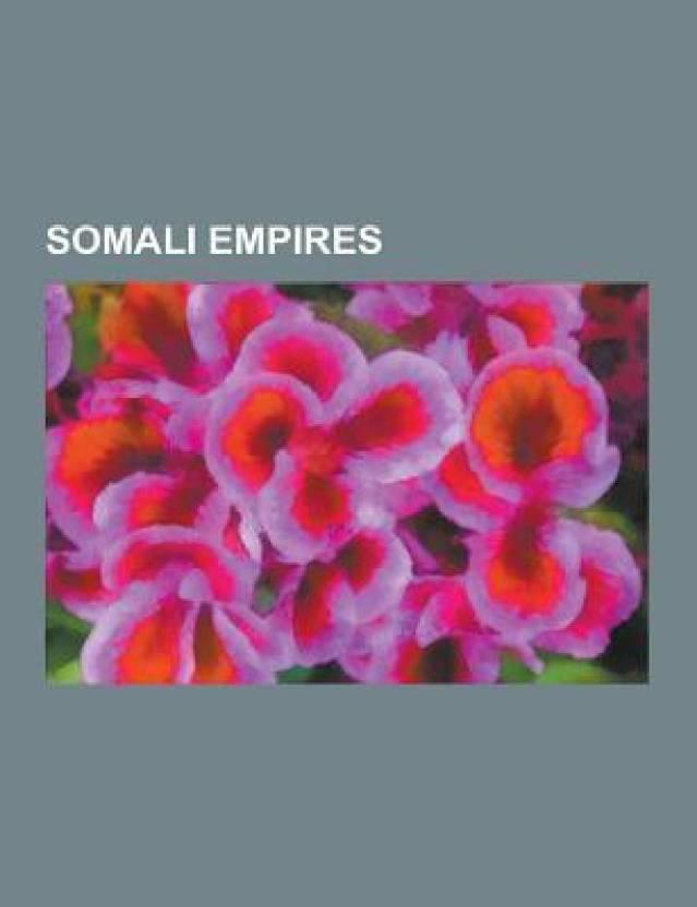 Somali Empires: Ajuuraan Empire, Gobroon Dynasty, Mogadishu