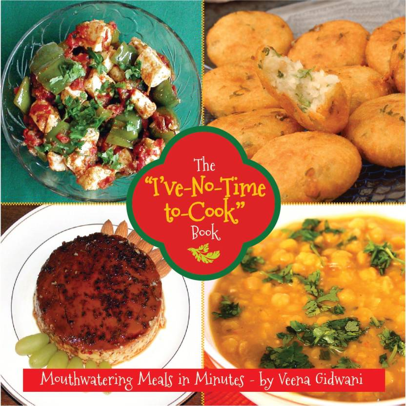 The ive no time to cook book buy the ive no time to cook the ive no time to cook book english hardcover veena gidwani forumfinder Image collections