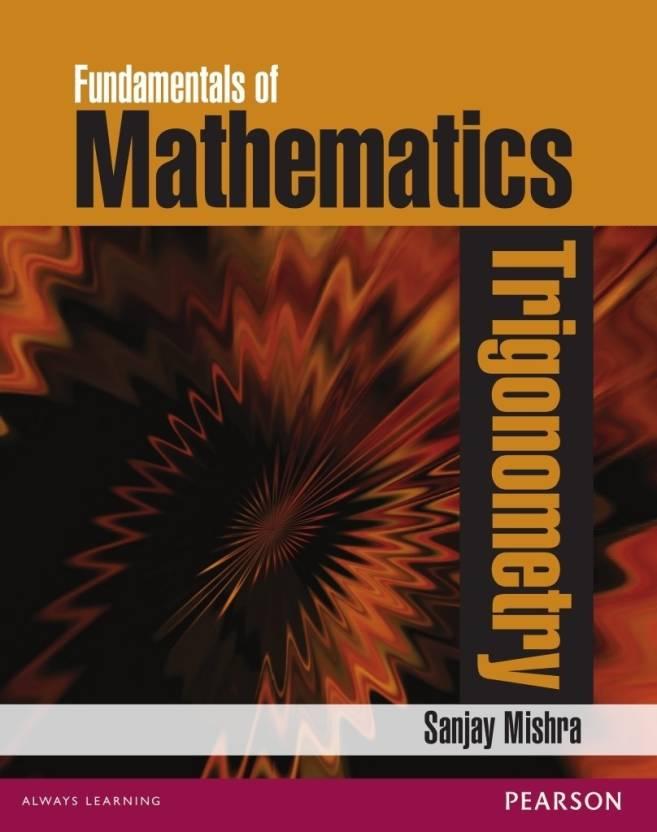 Fundamentals of Mathematics - Trigonometry 1st Edition: Buy