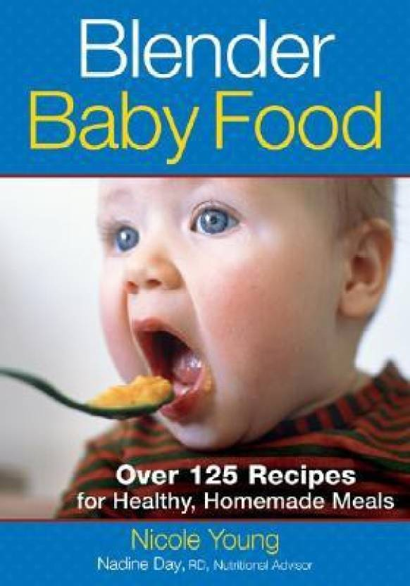 Blender baby food over 125 recipes for healthy homemade meals blender baby food over 125 recipes for healthy homemade meals forumfinder Choice Image