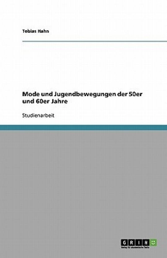 Mode und Jugendbewegungen der 50er und 60er Jahre (German Edition)