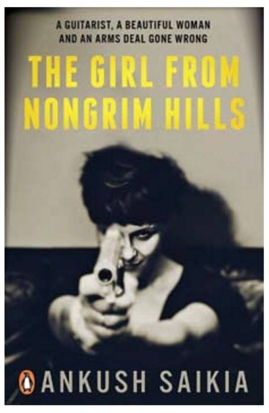 The Girl from Nongrim Hills : A Guitarist, A Beautiful Woman and an Arms Deal Gone Wrong