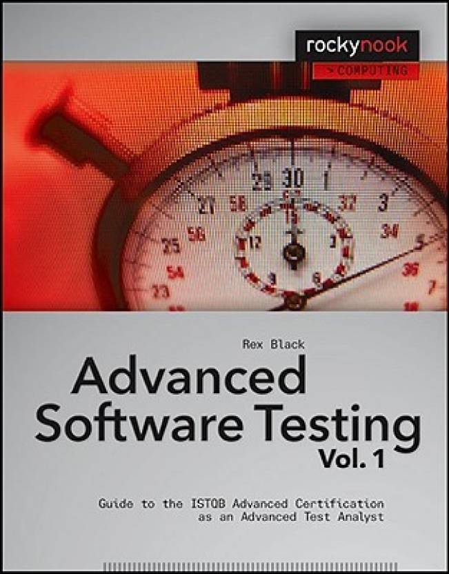 Advanced Software Testing Guide To The Istqb Advanced Certification