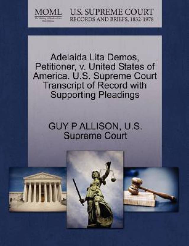 Adelaida Lita Demos, Petitioner, V. United States of America. U.S. Supreme Court Transcript of Record with Supporting Pleadings