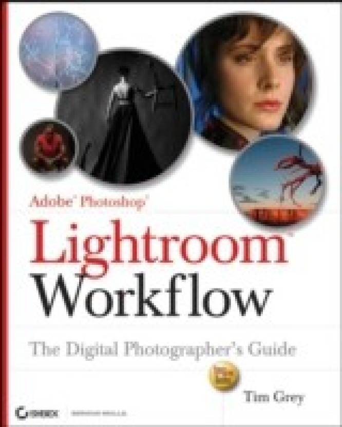 Adobe photoshop lightroom workflow: the digital photographer's.