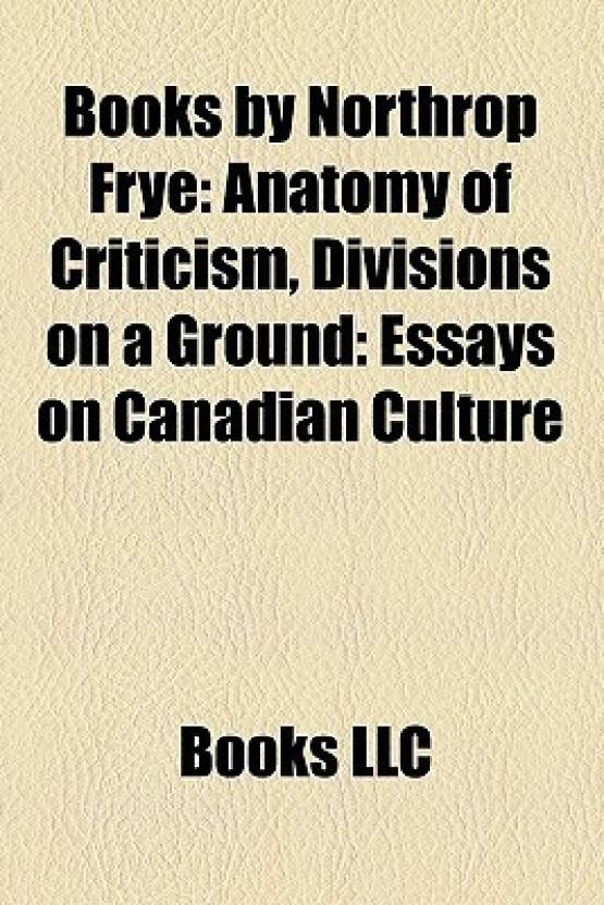 Books by Northrop Frye (Study Guide): Anatomy of Criticism ...