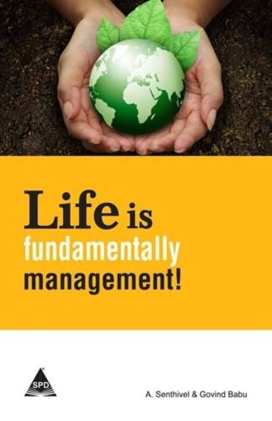 Life Is Fundamentally Management!