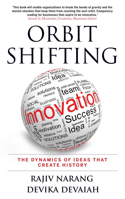 Orbit Shifting Innovation : The Dynamics of Ideas that Create History