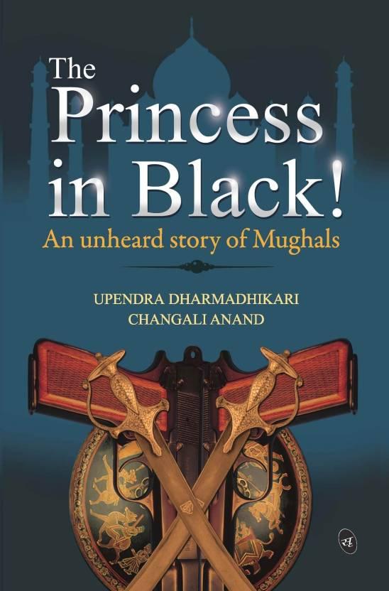 The Princess in Black! : An Unheard Story of Mughals