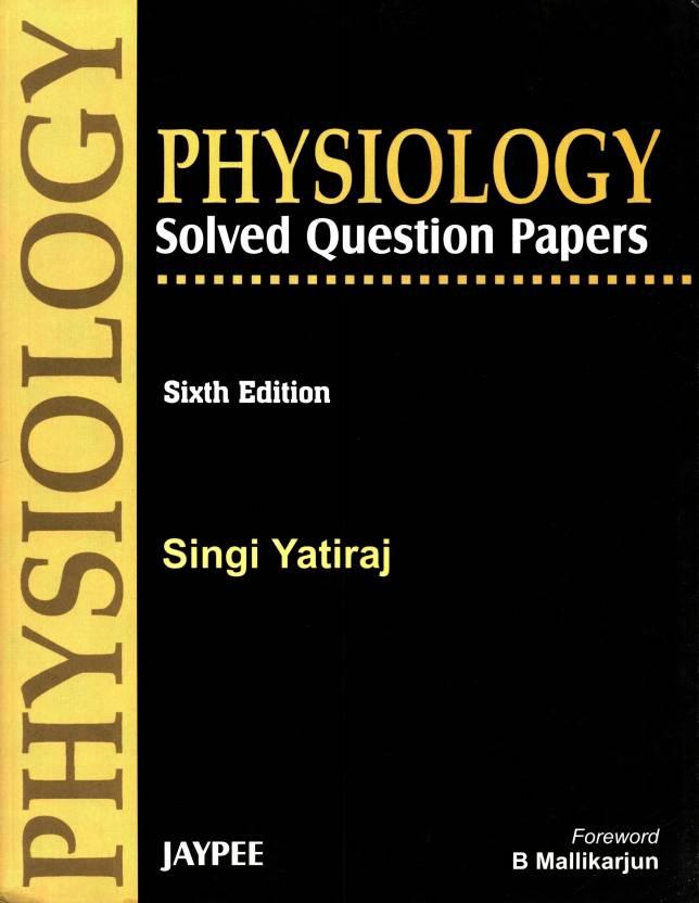 PHYSIOLOGY SOLVED QUESTION PAPERS RETURNS NOT ACCEPTED by YATIRAJ  SINGI-English-JPB by YATIRAJ SINGI-English-JPB
