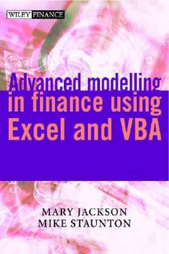 Advanced Modelling in Finance Using Excel and VBA (The Wiley