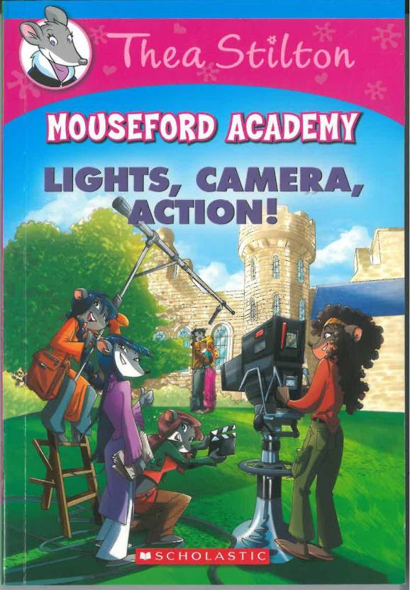 Thea Stilton Mouseford Academy Lights Camera Action