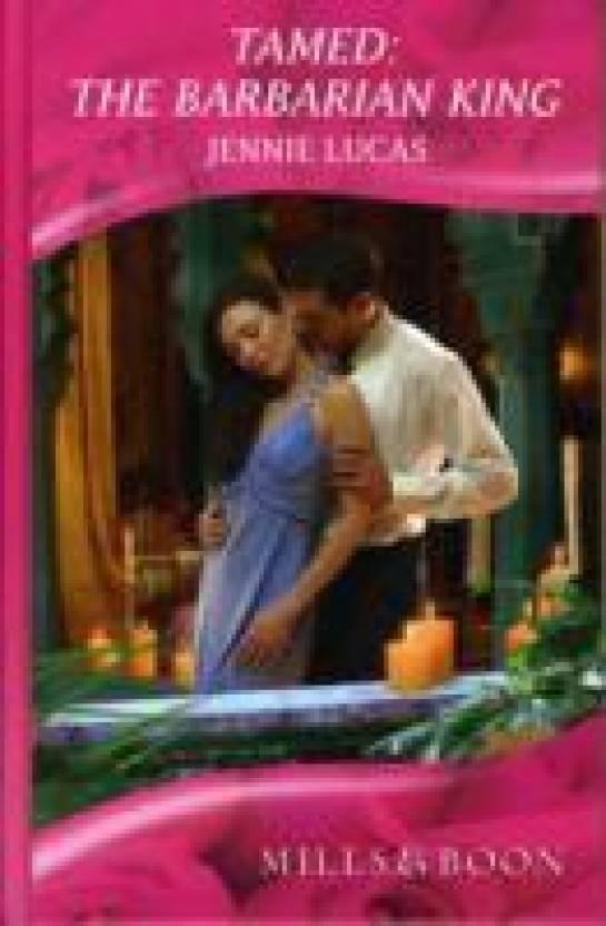 Tamed: The Barbarian King (Mills & Boon Romance) (Romance HB