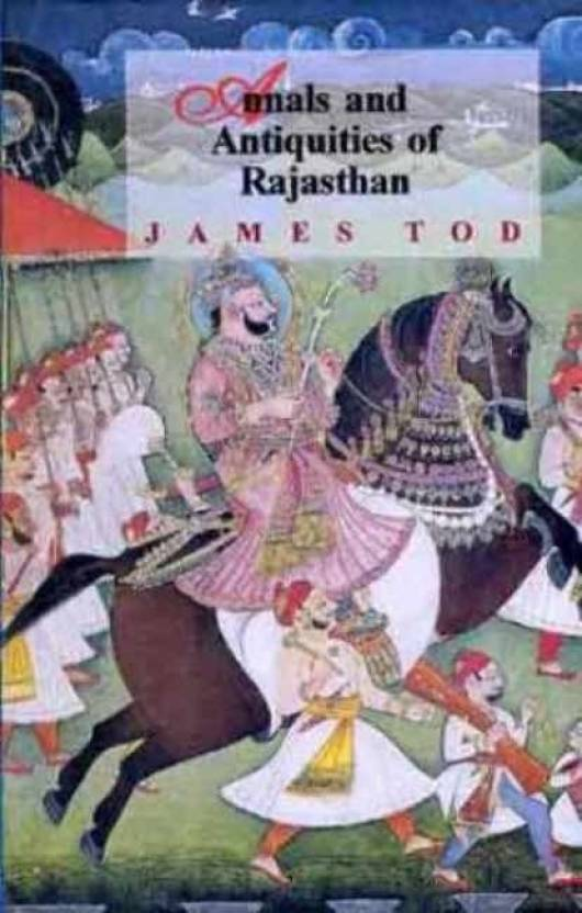 Annals And Antiquities Of Rajasthan: Or, The Central And