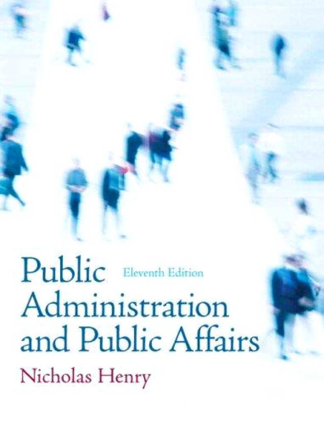 Public Administration and Public Affairs 11th Edition 11th Edition