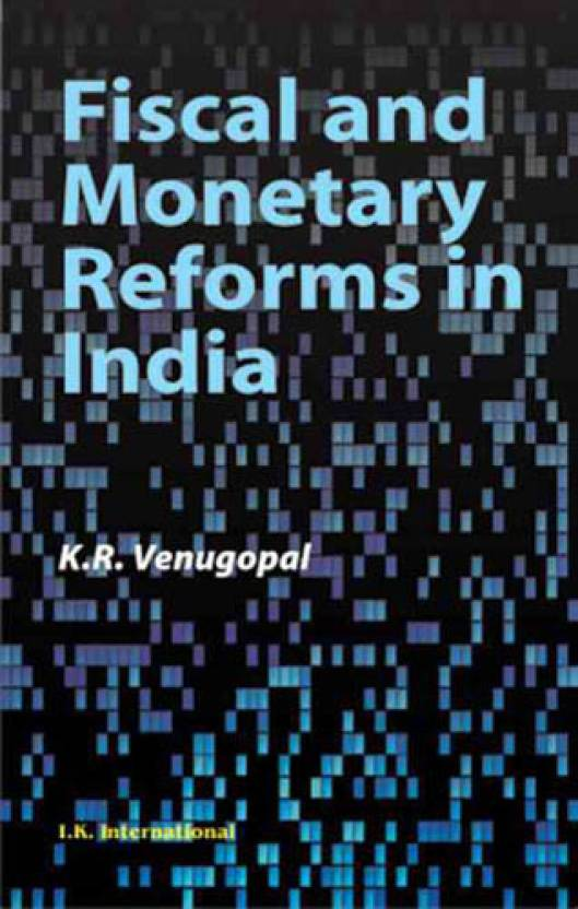 Fiscal And Monetary Reforms In India, 1/e HB
