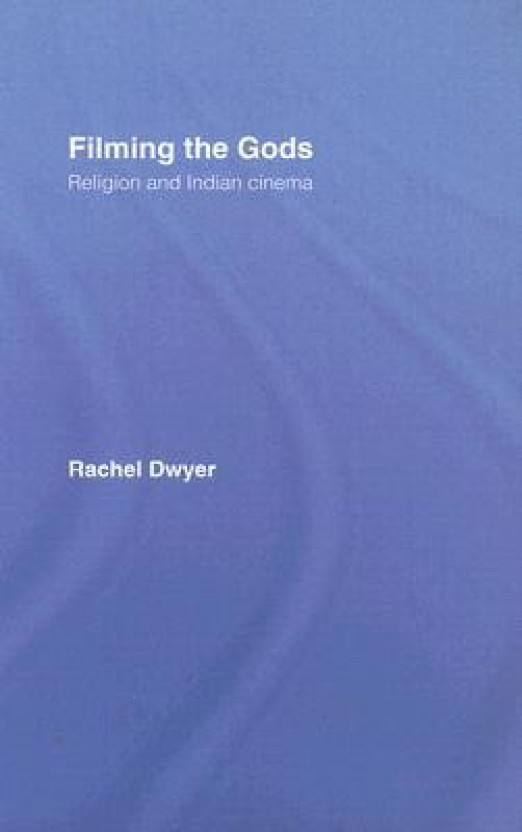 Filming the Gods: Religion and Indian Cinema (Religion and Media)
